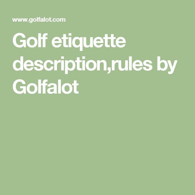 Golf etiquette description,rules by Golfalot