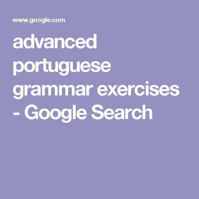 advanced portuguese grammar exercises - Google Search