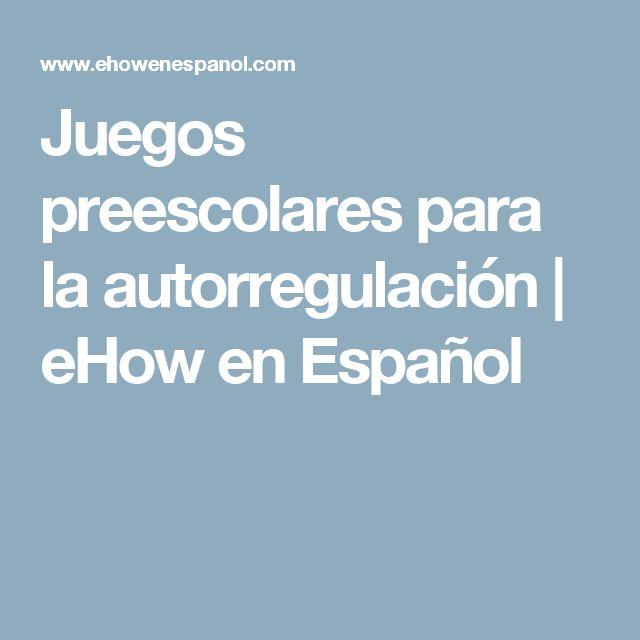 Juegos preescolares para la autorregulación | eHow en Español