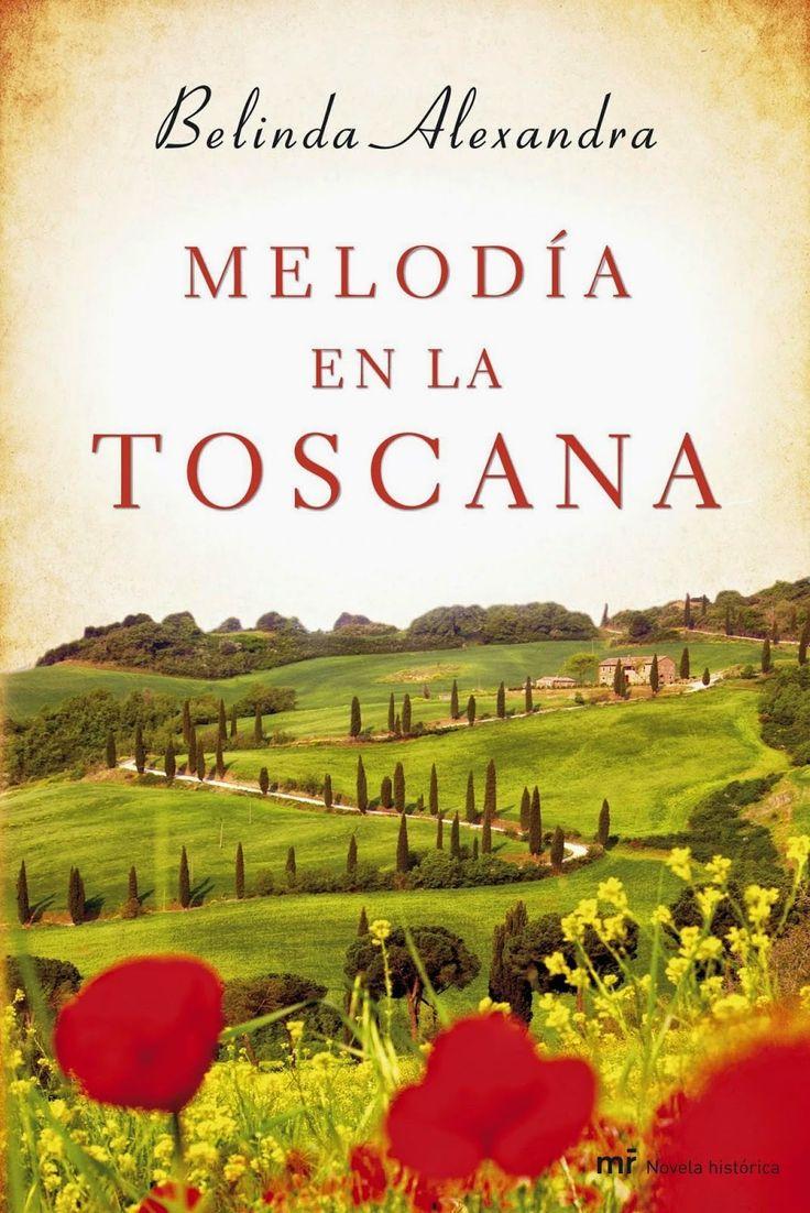 MELODÍA EN LA TOSCANA, BELINDA ALEXANDRA http://bookadictas.blogspot.com/2014/11/melodia-en-la-toscana-belinda-alexandra.html
