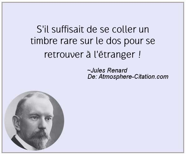S'il suffisait de se coller un timbre rare sur le dos pour se retrouver à l'étranger !  Trouvez encore plus de citations et de dictons sur: https://www.atmosphere-citation.com/populaires/sil-suffisait-de-se-coller-un-timbre-rare-sur-le-dos-pour-se-retrouver-a-letranger.html?
