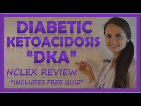 Diabetic Ketoacidosis (DKA) Treatment Explained Clearly by MedCram.com - YouTube