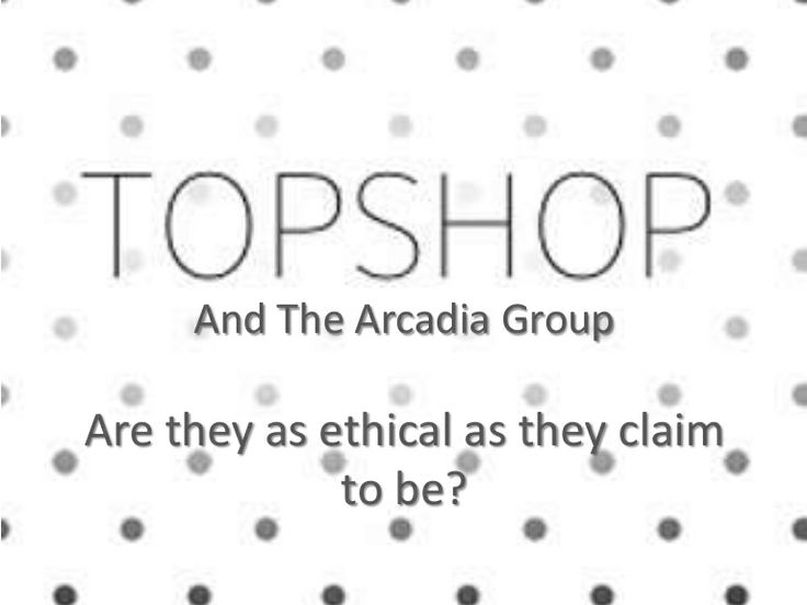 Jessica Suffield: Topshop and the Arcadia group pinned from slideshare. This image I found interesting as Topshop aren't as ethical as they claim to be. This is because they aren't signed up to the ETI. Therefore, this message needs to be produced worldwide to encourage Phillip Green to sign up to the ETI and be more ethical. Due to being such a big company this shouldn't be exceptional.