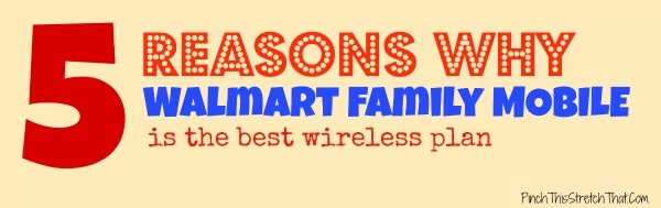 5 Reasons Why Walmart Family Mobile is the Best Wireless Plan
