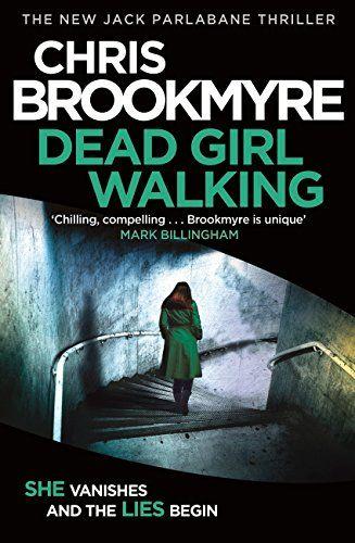 Dead Girl Walking (Jack Parlabane) by Chris Brookmyre