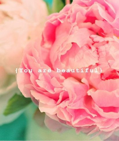 Repin to remind people they are beautiful, no matter what they look like.