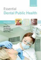 """Essential dental public health : 2nd edition"" / Blánaid Daly, Paul Batchelor, Elizabeth Treasure, Richard Watt. Oxford : Oxford University Press, 2013. Matèries : Salut pública dental. #nabibbell"