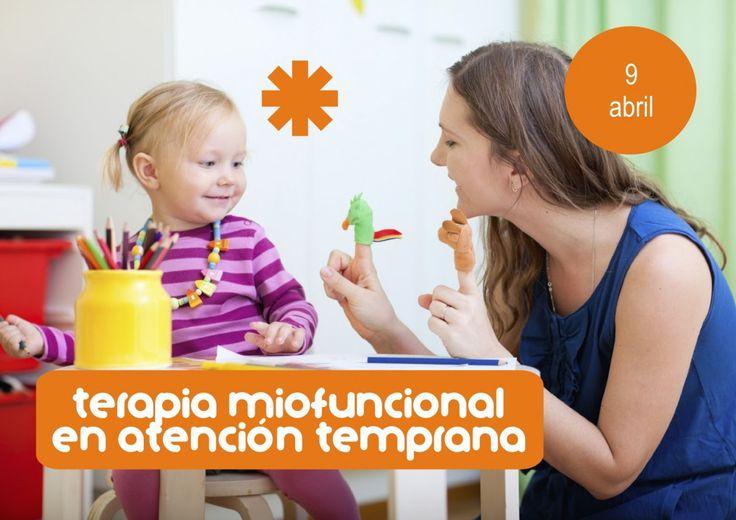 Sábado 9 de abril, en Madrid: Curso Terapia Miofuncional en Atención Temprana. ¡85€ para estudiantes, autónomos y desempleados!