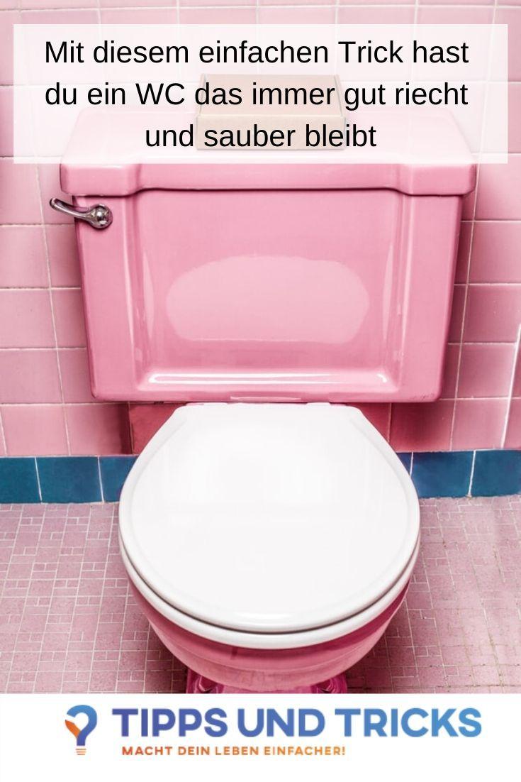 Mit Diesem Einfachen Trick Hast Du Ein Wc Das Immer Gut Riecht Und Sauber Bleibt Toiletten Reinigen Tricks Tipps Und Tricks