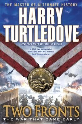 Two Fronts (The War That Came Early, Book Five) by Harry Turtledove, Click to Start Reading eBook, In 1942, two nations switch sides—and World War II takes a horrifying new course.  In the real world