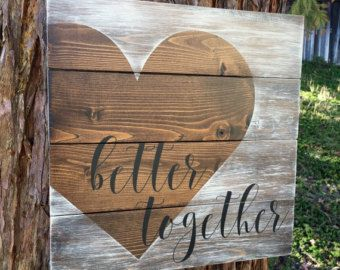 Better together,Rustic home decor,Rustic home sign,Wedding gift,Wedding sign,Wedding gift,Bridal shower gift,Farmhouse decor,Farmhouse sign