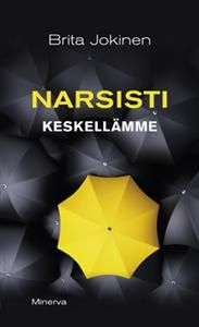 http://www.adlibris.com/fi/product.aspx?isbn=9524926504 | Nimeke: Narsisti keskellämme - Tekijä: Brita Jokinen - ISBN: 9524926504 - Hinta: 24,50 €