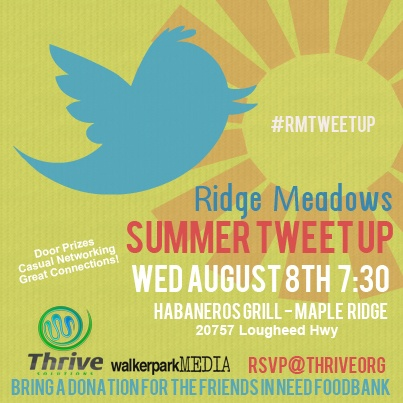 The Ridge Meadows Summer Tweet Up - join us at Habanero Grill in Maple Ridge on August 8th - bring a donation for the Friends In Need Food Bank and connect with your local businesses!