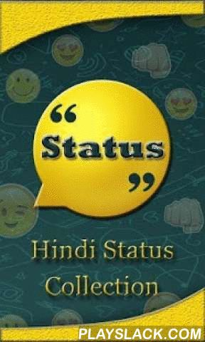 Hindi Status Collection  Android App - playslack.com , Hindi Status Collection app is a great status application having various catagories.This app having facalities of sharing and also copy the text messages.This app is offline so there is no need of internet connection for it and user doesn't need to find on internet because various type of status are provided in it.You Can Browse Best Status Messages from Following Categories :-Attitude status,Experience status,Friendship status,Sad…