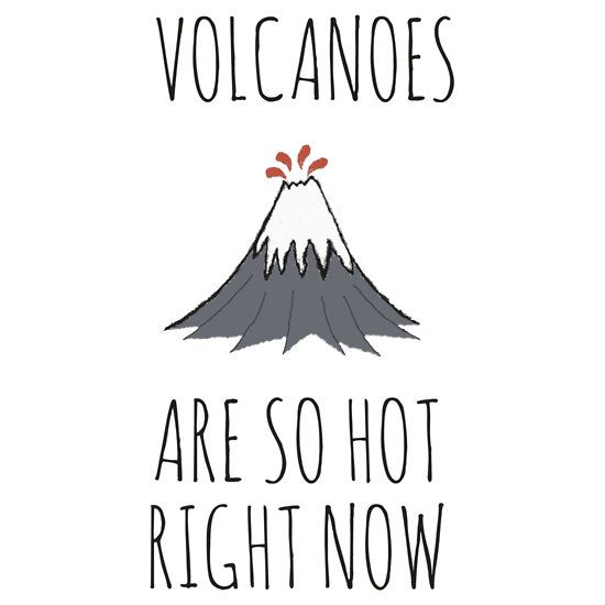 Volcanoes are so hot right now volcano volcanoes fuji fujisan mtfuji mt mount mountfuji volcanology vulcanology volcanologist vulcanologist geology geologist earth earthscience science fashion fashionista tshirt shirt sticker #volcano #volcanoes #fuji #fujisan #mtfuji #mt #mount #mountfuji #volcanology #vulcanology #volcanologist #vulcanologist #geology #geologist #earth #earthscience #science #fashion #fashionista #tshirt #shirt #sticker sohotrightnow so hot right now #sohotrightnow