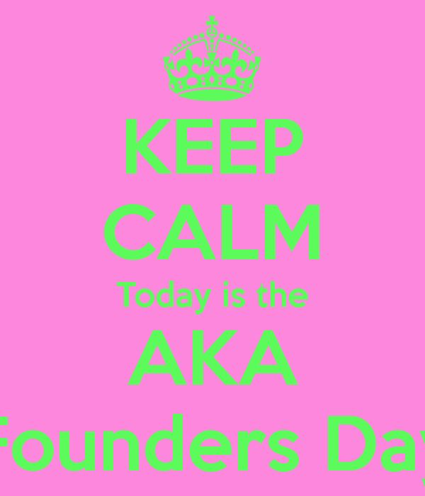 Alpha Kappa Alpha Founder's day pictures | KEEP CALM Today is the AKA Founders Day
