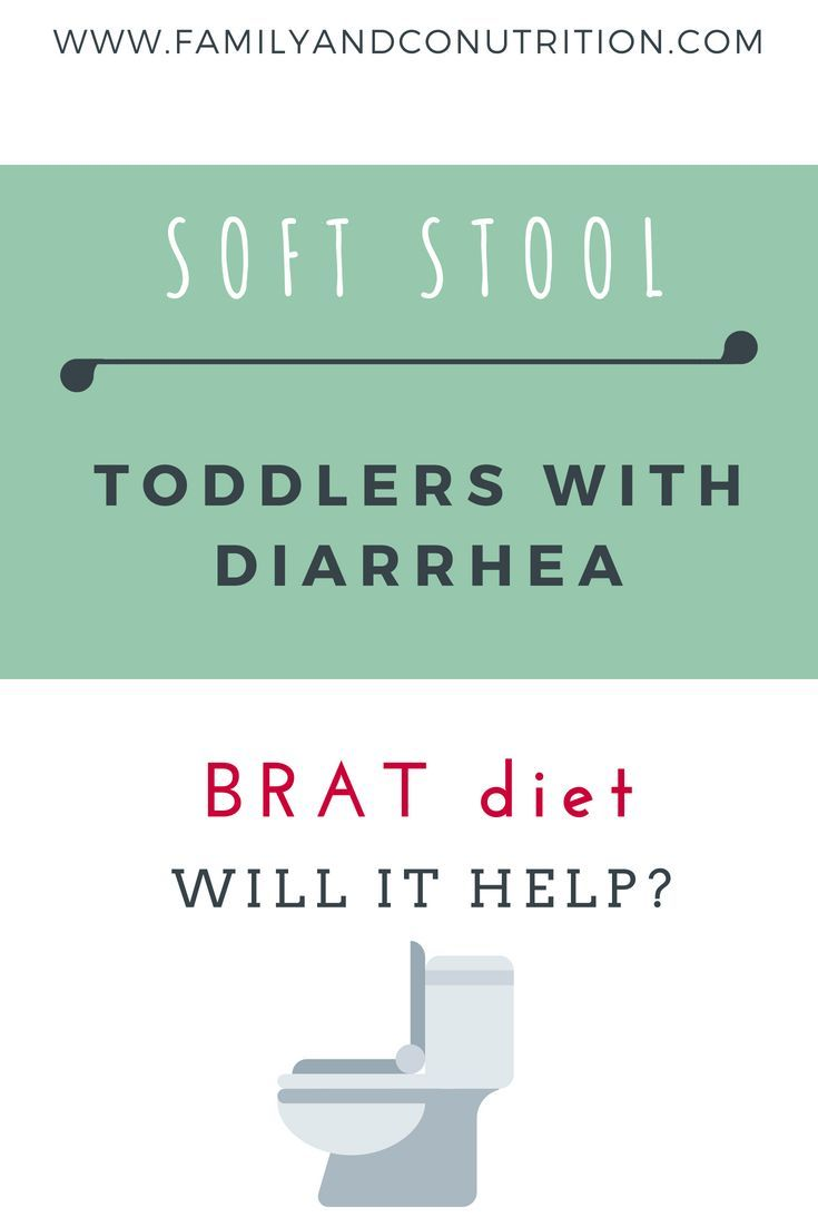 Loose Stool Can The Brat Diet Help My Toddler With Diarrhea With Images Brat Diet Toddler Diarrhea Diet Help