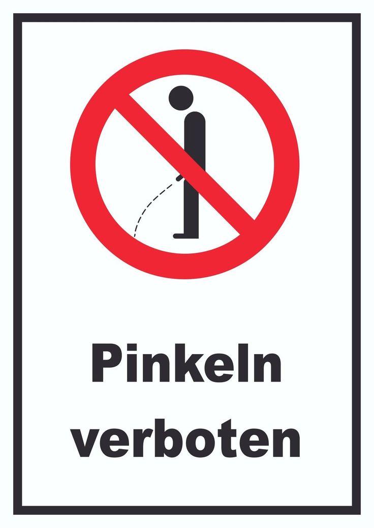 Halten Sie ihre Räumlichkeiten und Terasse sauber. Pinkeln verboten Schild.