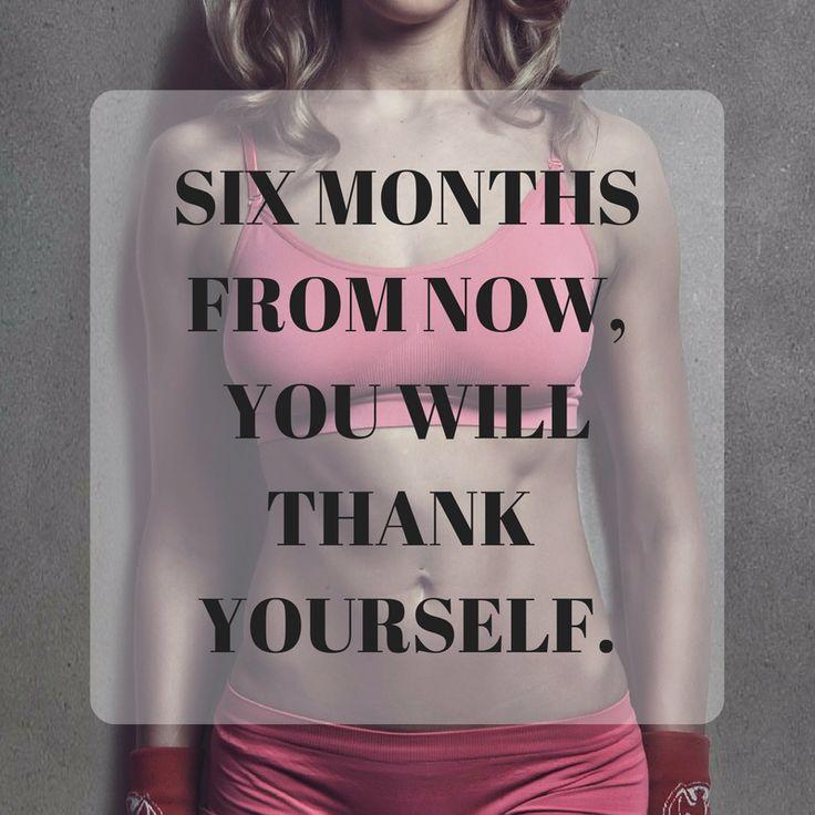 Six months from now you will thank yourself. http://newestweightloss.com #weightloss #diet #weightlossmotivation #fitspo