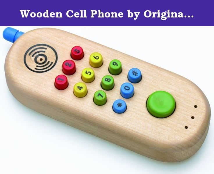 """Wooden Cell Phone by Original Toy Company. Galt America First Years Cell Phone: Ages 3 years and up. Realistic pretend play first cell phone. This highly crafted wood - realistic first cell phone toy , will provide the young caller with hours of imaginative play.The cell phone has a built in ringing sound when the green button is pushed. All mulit colored numbers all depress into the phone. Ages 3 years and up. Size is 6"""" length x 2"""" width."""