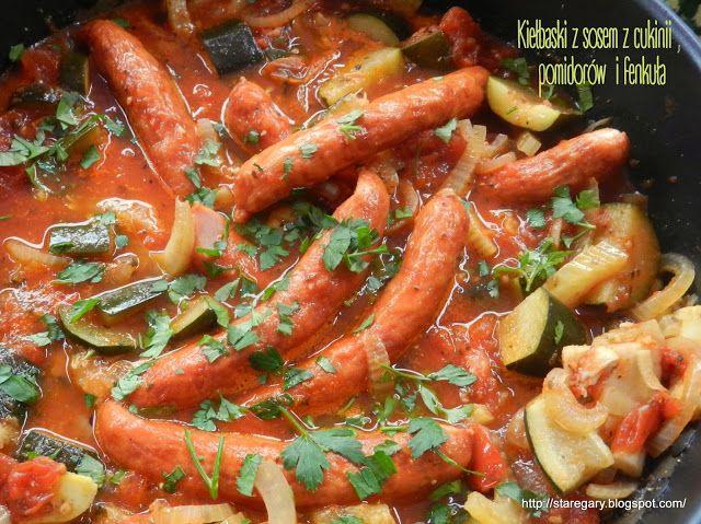 Stare Gary: Kiełbaski z sosem z cukinii , pomidorów  i fenkuła...