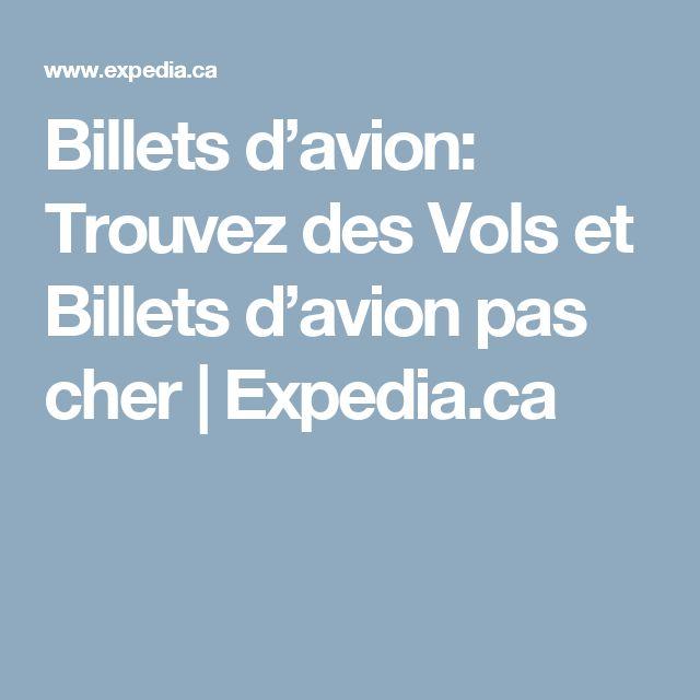 Billets d'avion: Trouvez des Vols et Billets d'avion pas cher | Expedia.ca