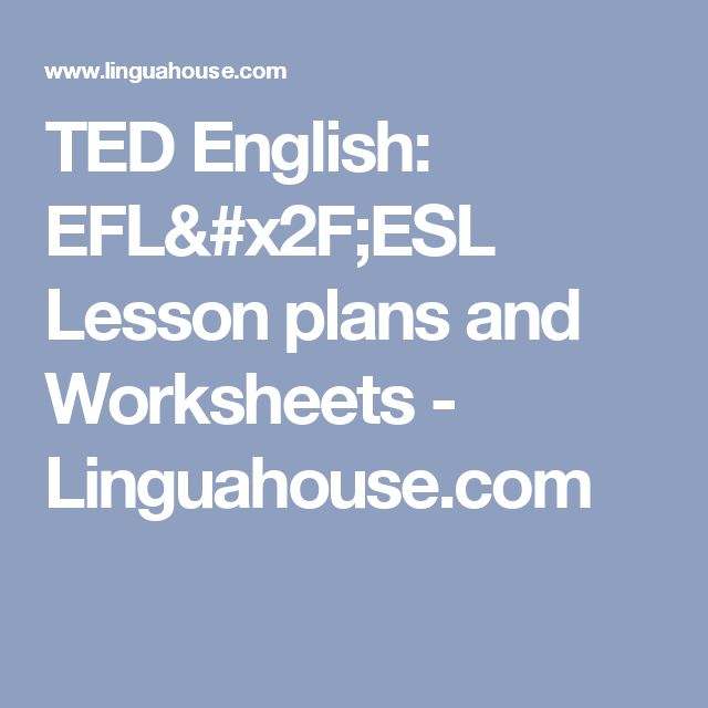 TED English:  EFL/ESL Lesson plans and Worksheets - Linguahouse.com