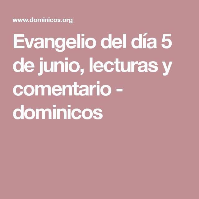 Evangelio del día 5 de junio, lecturas y comentario -    dominicos