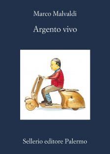 Argento vivo di Marco Malvaldi (Sellerio, 2013)