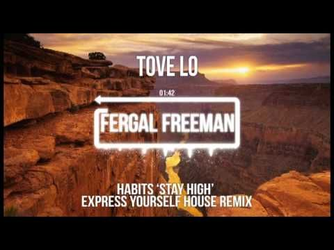 Tove Lo = Habits 'Stay High' (Express Yourself House Remix)