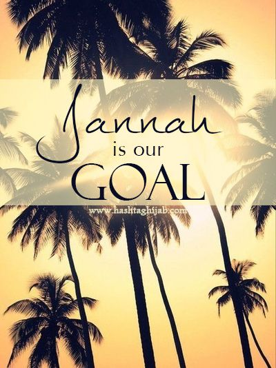 Jannah Is Our Goal | © www.hashtaghijab.com