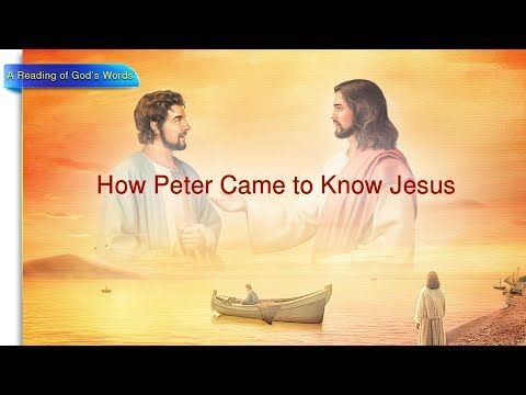 "Almighty God's Word ""How Peter Came to Know Jesus""    #Truths #gospel #words #Life  #Lordsword #Salvation #bible #Quote #Jesuschrist"