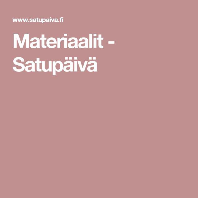 Materiaalit - Satupäivä