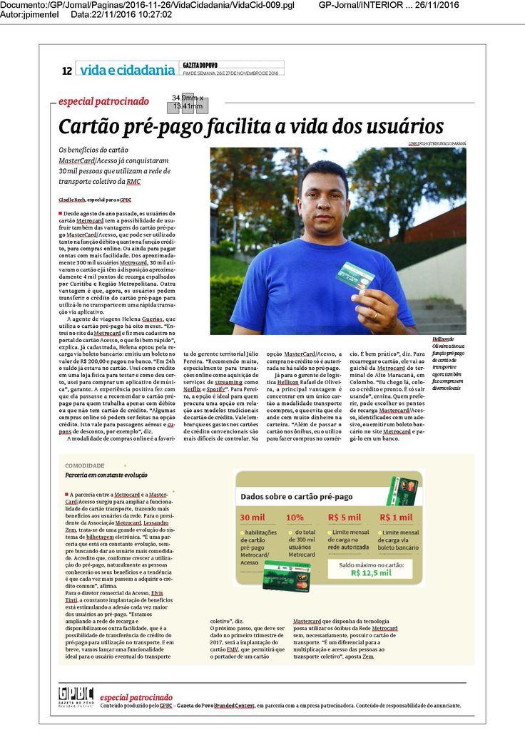 Título:Cartão Pré-pago facilita a vida dos usuários Veículo: Gazeta do Povo. Data: 26/11/2016. Cliente: Acesso