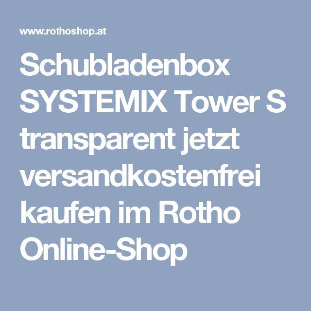 Schubladenbox SYSTEMIX Tower S transparent jetzt versandkostenfrei kaufen im Rotho Online-Shop