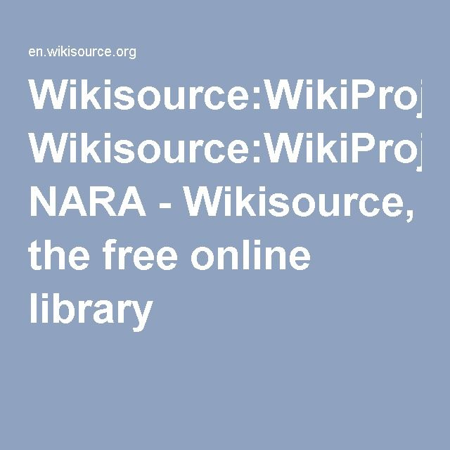 Wikisource:WikiProject NARA - Wikisource, the free online library