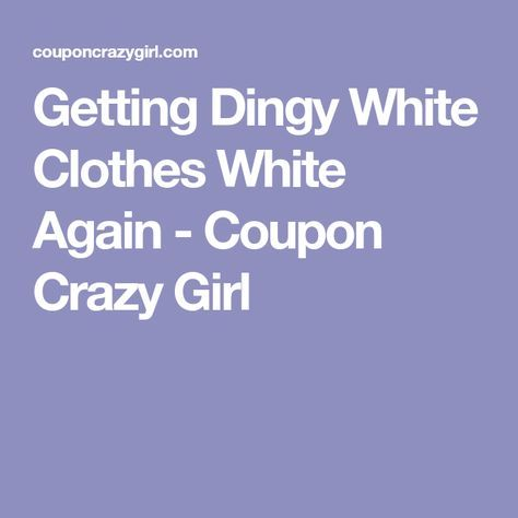 Getting Dingy White Clothes White Again - Coupon Crazy Girl