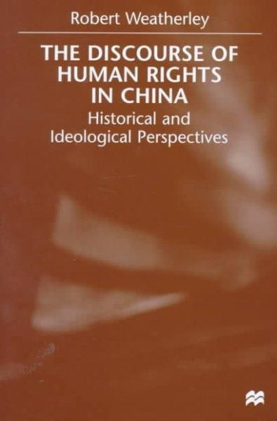 The Discourse of Human Rights in China: Historical and Ideological Perspectives