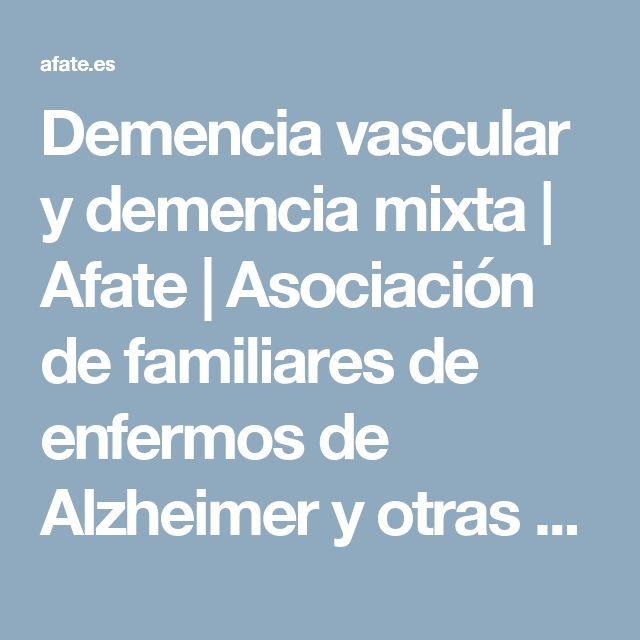 Demencia vascular y demencia mixta | Afate | Asociación de familiares de enfermos de Alzheimer y otras demencias de Tenerife