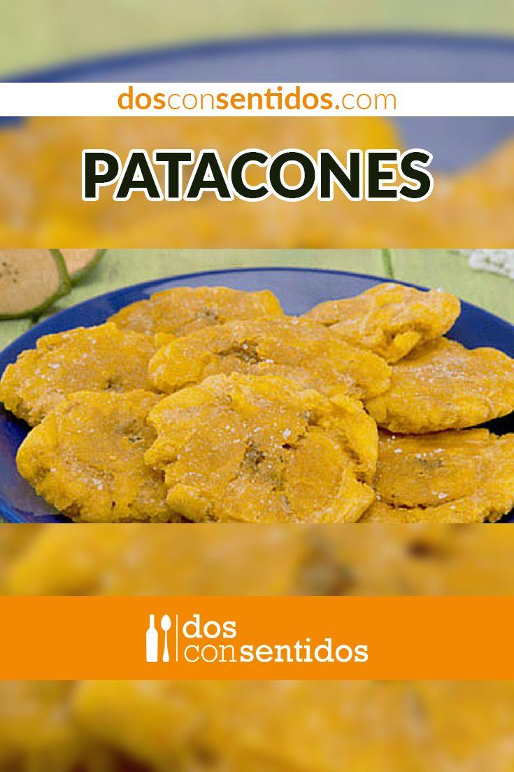El patacón (Colombia) o tostón (Venezuela, Cuba, República Dominica), es un plato tradicional, hecho con plátano verde aplastado y frito. Se acompaña con guacamole, salsa, pollo, carne, pescado, y otras adicciones que varían en cada lugar donde se hace. Se puede hacer de dos formas, la primera es cortar trozos del plátano pelado, se fríen, luego se aplastan y se vuelven a freír, o se puede cocinar primero en agua, cortar los pedazos, aplastarlos y luego freírlos.