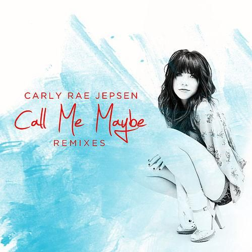 Carly Rae Jepsen: Call me maybe (remixes) (CD Single) - 2012.