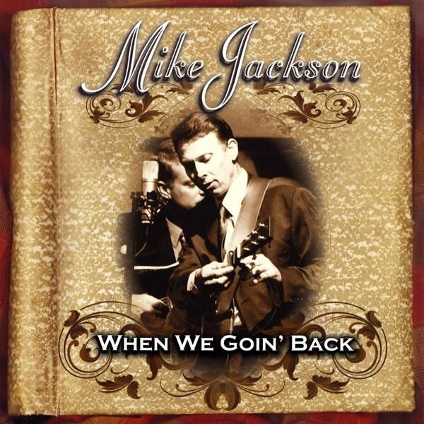 Mike Jackson - When We Goin' Back