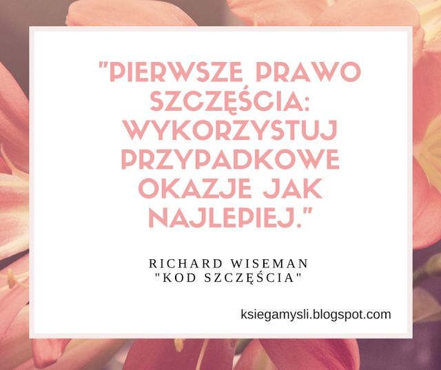 Księga Myśli: Pierwsze prawo szczęścia #cytaty #szczęście #kod #szczęścia