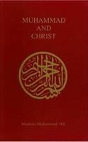Muhammad and Christ by Maulana Muhammad Ali. The author emphasizes the humanity of the Prophet Jesus and corrects misconceptions about him among both  Muslims and Christians.