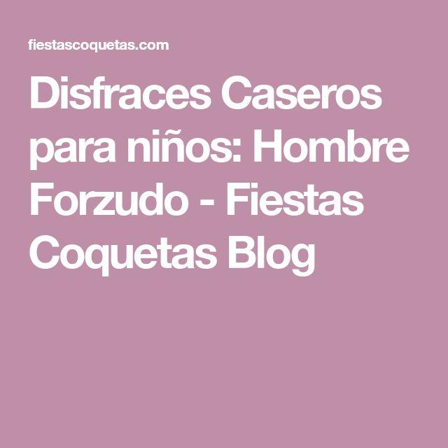 Disfraces Caseros para niños: Hombre Forzudo - Fiestas Coquetas Blog