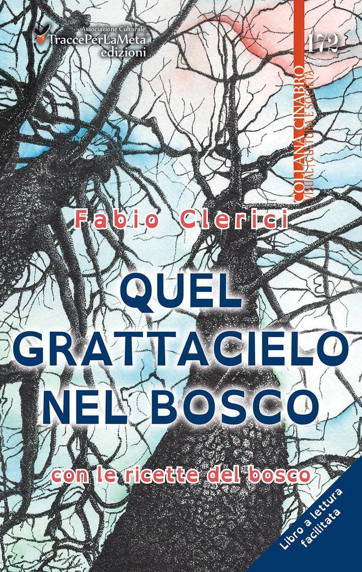 """Esce """"Quel grattacielo nel bosco"""" di Fabio Clerici un libro a lettura facilitata (DSA) – racconti che spingono sempre al confronto tra i diversi modi di intendere la vita"""