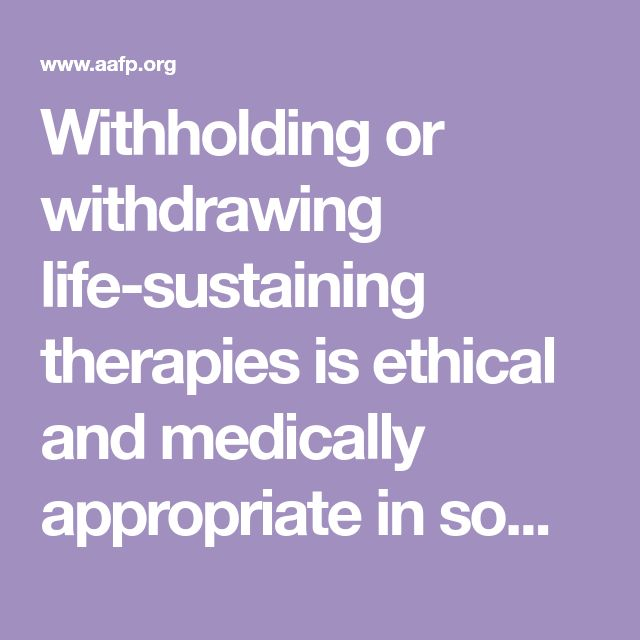 the decision of withdrawal from life sustaining What is withdrawal of life sustaining therapy it is the active removal (withdrawal) or the conscious decision not to implement (withhold) technology & medications that are artificially.