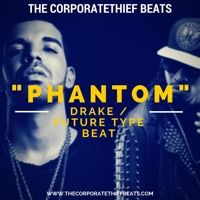 Phantom { #Drake / #Future Type Beat} by TheCorporatethiefBeats on SoundCloud