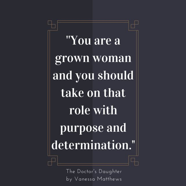 You are a grown woman and you should take on that role with purpose and determination. Women's Books, Diet, Fitness, Fashion, Makeup, Relationships - http://amzn.to/2hmeH1Y
