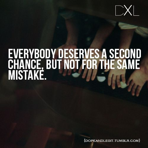 Everyone deserves a second chance, but not for the same mistake...